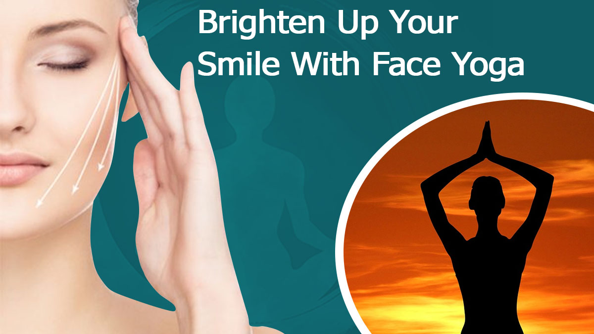 brighten up your smile with face yoga