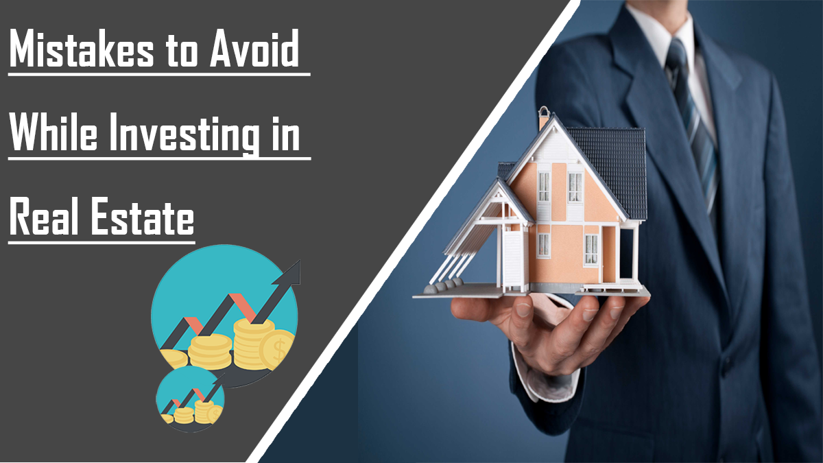 Mistakes Investors Make While Investing In Real Estate. Common Errors To Avoid
